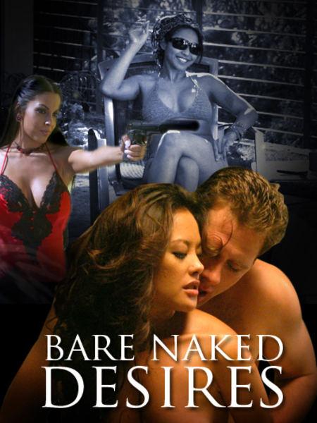 Bare Naked Desires (2006)