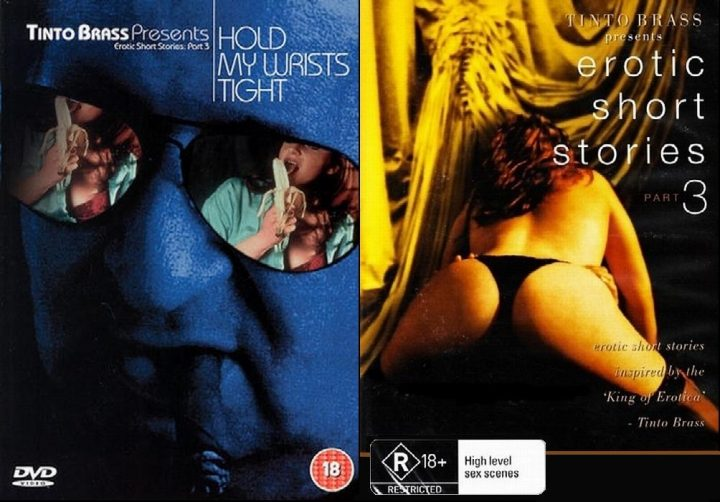 Tinto Brass Presents Erotic Short Stories Part 3 – Hold My Wrists Tight (1999)
