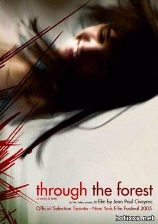 Через лес / A travers la foret / Through the Forest (2005)