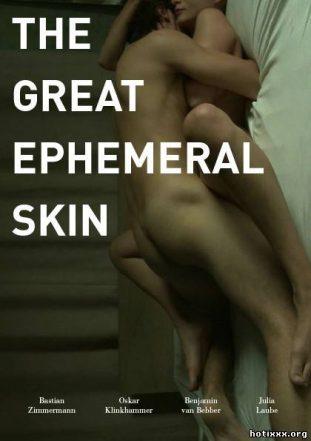 Великая эфемерная кожа / Der große vergangliche Haut-film / The Great Ephemeral Skin (2012)